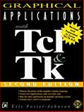 Graphical Applications with TCL and TK, Foster-Johnson, Eric, 1558515690