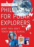 Philosophy for Polar Explorers, Erling Kagge, 1901285693