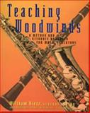 Teaching Woodwinds : A Method and Resource Handbook for Music Educators, Dietz, William, 0028645693