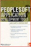 PeopleSoft Application Development Tools, Clott, Jami A. and Raff, Stephen, 0071355693