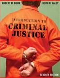 Looseleaf for Introduction to Criminal Justice, Bohm, Robert and Haley, Keith, 0077605691