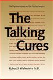 The Talking Cures : The Psychoanalyses and the Psychotherapies, Wallerstein, Robert S., 030010569X