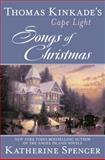 Songs of Christmas, Katherine Spencer and Thomas Kinkade, 0425255697