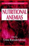 Nutritional Anemias, Ramakrishnan, Usha, 0849385695