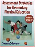 Assessment Strategies for Elementary Physical Education, Suzanne Schiemer, 0880115696