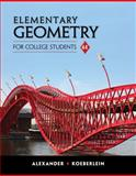 Elementary Geometry for College Students, Alexander, Daniel C. and Koeberlein, Geralyn M., 1285195698