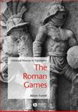 The Roman Games : Historical Sources in Translation, , 1405115696