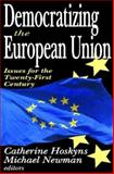 Democratizing the European Union : Issues for the Twenty-First Century, Hoskyns, Catherine and Newman, Michael, 1412805694