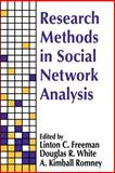 Research Methods in Social Network Analysis, Freeman, Linton C. and White, Douglas R., 1560005696
