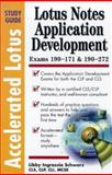 Accelerated Lotus Notes Application Development Study Guide : Exams 190-171 and 190-272, Libby Ingrassia Schwarz, 0071345698