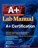 A+ Certification Press Lab Manual, Holcombe, Jane and Holcombe, Charles, 007219569X