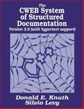 The CWEB System of Structured Documentation, Version 3.0, Knuth, Donald E. and Levy, Silvio, 0201575698
