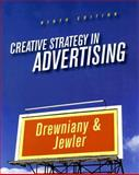 Creative Strategy in Advertising, Jewler, A. Jerome and Drewniany, Bonnie L., 0495095699