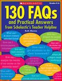 130 FAQs and Practical Answers from Scholastic's Teacher Helpline, Ruth Manna, 0545105692