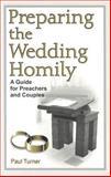 Preparing the Wedding Homily, Paul Turner, 0893905690