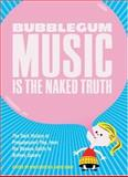 Bubblegum Music Is the Naked Truth, Kim Cooper and David Smay, 0922915695