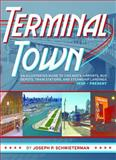 Terminal Town, Joseph P. Schwieterman, 0982315694
