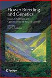 Flower Breeding and Genetics : Issues, Challenges and Opportunities for the 21st Century, , 1402065698