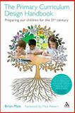 The Primary Curriculum Design Handbook : Preparing Our Children for the 21st Century, Male, Brian and Waters, Mick, 1441125698