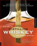 The Art of Distilling Whiskey and Other Spirits, , 1592535690