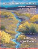 Let the Water Do the Work, Bill Zeedyk and Van Clothier, 1603585699