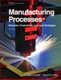 Manufacturing Processes, David R. Hillis and J. Barry Duvall, 1605255696