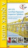 A quick guide to API 570 certified pipework inspector Syllabus : Example questions and worked Answers, Matthews, C., 1845695690