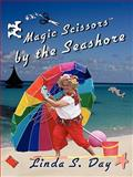 Magic Scissors by the Seashore, Linda S. Day, 1890905690