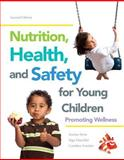 Nutrition, Health and Safety for Young Children : Promoting Wellness, Sorte, Joanne and Daeschel, Inge, 0133385701