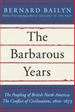 The Barbarous Years, Bernard Bailyn, 0394515706