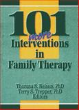 101 More Interventions in Family Therapy, Nelson, Thorana S. and Trepper, Terry S., 0789005700