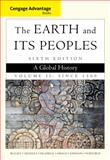 Cengage Advantage Books: the Earth and Its Peoples, Volume II: Since 1500 : A Global History, Bulliet, Richard and Crossley, Pamela, 1285445708