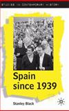 Spain since 1939 : From Margins to Centre Stage, Black, Stanley and Jaspe, Alvaro, 140393570X
