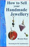 How to Sell Your Handmade Jewellery, Brenda Hunt, 1480235709