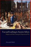 Fear and Loathing in Ancient Athens, Alexander Rubel, 1844655709