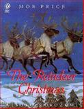 The Reindeer Christmas, Moe Price, 0152015701