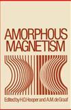 Amorphous Magnetism : Proceedings of the International Symposium on Amorphous Magnetism, August 17-18, 1972, Detroit, Michigan, , 1461345707