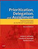 Prioritization, Delegation, and Assignment : Practice Exercises for the NCLEX Examination, LaCharity, Linda A. and Kumagai, Candice K., 0323065708