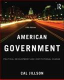 American Government : Political Development and Institutional Change, Jillson, Cal, 0415995701