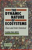 The Dynamic Nature of Ecosystems : Chaos and Order Entwined, Pahl-Wostl, Claudia, 0471955701