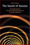 The Secret of Success : The Double Helix of Formal and Informal Structures in an RandD Laboratory, Rizova, Polly and Rizova, Polly S., 0804755701