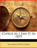 Cyprus As I Saw It In 1879, Samuel White Baker, 1145455700