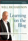 Learning on the Blog : Collected Posts for Educators and Parents, Richardson, Will, 1412995701