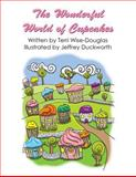 The Wonderful World of Cupcakes, Terri Wise-Douglas, 1462635709