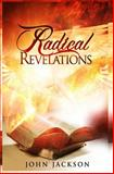 Radical Revelations, John Jackson, 1466455705