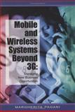 Mobile and Wireless Systems Beyond 3G : Managing New Business Opportunities, Pagani, Margherita, 159140570X