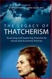 The Legacy of Thatcherism : Assessing and Exploring Thatcherite Social and Economic Policies, Stephen Farrall, Colin Hay, 0197265707