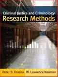 Criminal Justice and Criminology Research Methods, Kraska, Peter B. and Neuman, W. Lawrence, 0205485707