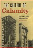 The Culture of Calamity, Kevin Rozario, 0226725707