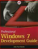 Professional Windows 7 Development Guide, John Paul Mueller, 047088570X